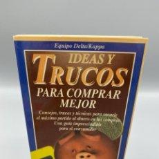 Livros antigos: IDEAS Y TRUCOS PARA COMPRAR MEJOR. EQUIPO DELTA/KAPPA. BARCELONA, 2000. PAGS: 261. Lote 223356887