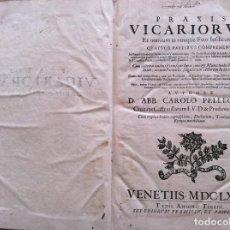 Libros antiguos: PRAXIS VICARIORUM, CAROLO PELLEGRINO, 1681- 1.ª EDICIÓN. MUY RARO. Lote 224293045