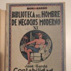 Libros antiguos: CONTABILIDAD INDUSTRIAL JOSE GARDO 1932. Lote 224632120