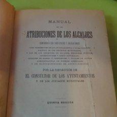 Libros antiguos: MANUAL DE LAS ATRIBUCIONES DE LOS ALCALDES - ABELLA - MADRID 1912 , VER FOTOS Y ESTADO. Lote 224697087