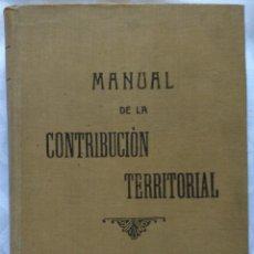 Libros antiguos: MANUAL DE LA CONTRIBUCIÓN TERRITORIAL. CLAUDIO OMAR Y BARRERA AÑO 1915. Lote 225655610