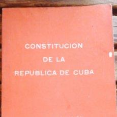 Libros antiguos: CONSTITUCIÓN DE LA REPÚBLICA DE CUBA. TESIS Y RESOLUCIÓN LA HABANA DEPARTAMENTO DE ORIENTACIÓN REVO. Lote 225952895