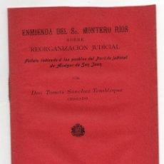 Libros antiguos: ENMIENDA DEL SR. MONTERO RIOS SOBRE REORGANIZACION JUDICIAL. ALCAZAR DE SAN JUAN 1900. Lote 226564925