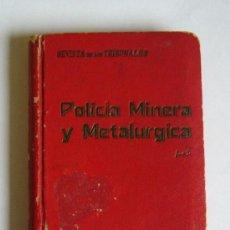 Libros antiguos: POLICIA MINERA Y METALURGICA - DECRETO DE 23 DE GOSTO DE 1934 - PRIMERA EDICION. Lote 228452020