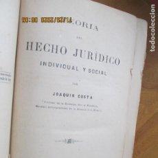 Libros antiguos: TEORIA DEL HECHO JURIDICO INDIVIDUAL Y SOCIAL - JOAQUIN COSTA 1880 -IMPRENTA REVISTA LA LEGISLACION. Lote 228870330
