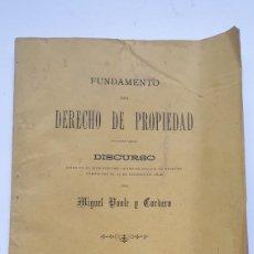 Libros antiguos: FUNDAMENTO DEL DERECHO DE PROPIEDAD DISCURSO POR MIGUEL POOLE Y CORDERO 1892. Lote 230870240