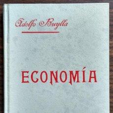 Libros antiguos: ECONOMIA POR D. ADOLFO BUYLLA Y ALEGRE AÑO 1901. Lote 231076490