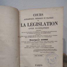 Libros antiguos: 1869. COURS ALPHABETIQUE, THEORIQUE ET PRATIQUE DE LA LEGISLATION CIVILE ECCLESIASTIQUE. ANDRÉ. Lote 233044555