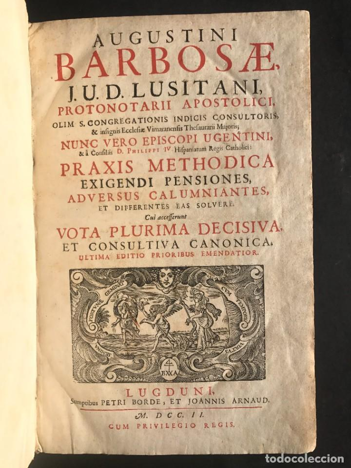 Libros antiguos: 1702 - AGUSTIN BARBOSA - PRAXIS METODICA EXIGENDI PENSIONES - DERECHO - PERGAMINO - Foto 4 - 233574270
