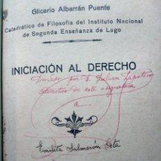 Libros antiguos: INICIACIÓN AL DERECHO - GLICERIO ALBARRÁN PUENTE - LUGO, 1935 - MUY BUEN ESTADO. Lote 233767125
