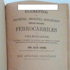 Libros antiguos: ELEMENTOS DE ARITMETICA GRAMATICA CONTABILIDAD DERECHO MERCANTIL FERROCARRILES Y TELEGRAFOS. 1887. W. Lote 234354045