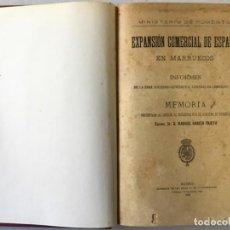 Libros antiguos: EXPANSIÓN COMERCIAL DE ESPAÑA EN MARRUECOS. INFORMES DE LA REAL SOCIEDAD GEOGRÁFICA, CÁMARAS DE.... Lote 234821035