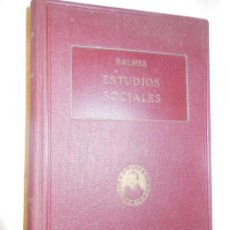 Libros antiguos: ESTUDIOS SOCIALES. 1926 JAIME BALMES. Lote 235530590