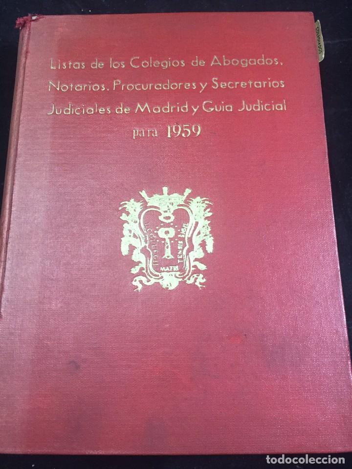 LISTA DE LOS COLEGIOS DE ABOGADOS , NOTARIOS, PROCURADORES Y SECRETARIOS JUDICIALES DE MADRID 1959 (Libros Antiguos, Raros y Curiosos - Ciencias, Manuales y Oficios - Derecho, Economía y Comercio)