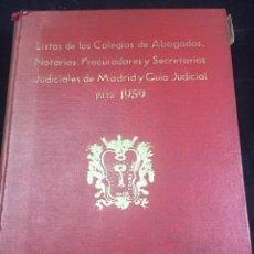 Libros antiguos: LISTA DE LOS COLEGIOS DE ABOGADOS , NOTARIOS, PROCURADORES Y SECRETARIOS JUDICIALES DE MADRID 1959. Lote 235628995
