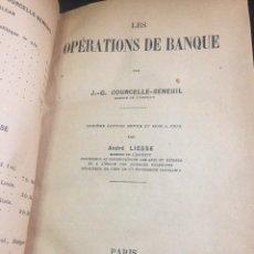 Libros antiguos: LES OPÉRATIONS DE BANQUE. COURCELLE-SENEUIL. FÉLIX ALCAN, PARIS, 1920. EN FRANCÉS.. Lote 235633515