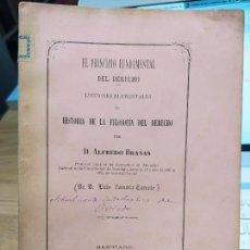 Livros antigos: EL PRINCIPIO FUNDAMENTAL DEL DERECHO, Hª FILOSOFIA DEL DERECHO, ALFREDO BRAÑAS, 1887. DEDICADO. RARO. Lote 235729300