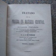 Libros antiguos: TRATADO DE LA PRUEBA EN MATERIA CRIMINAL O EXPOSICION COMPARADA -- MITTERMAIER -- 1877 --. Lote 236325840