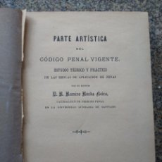 Libros antiguos: PARTE ARTISTICA DEL CODIGO PENAL VIGENTE. ESTUDIO TEORICO Y PRACTICO -- RAMIRO RUEDA -- 1890 -. Lote 236327710