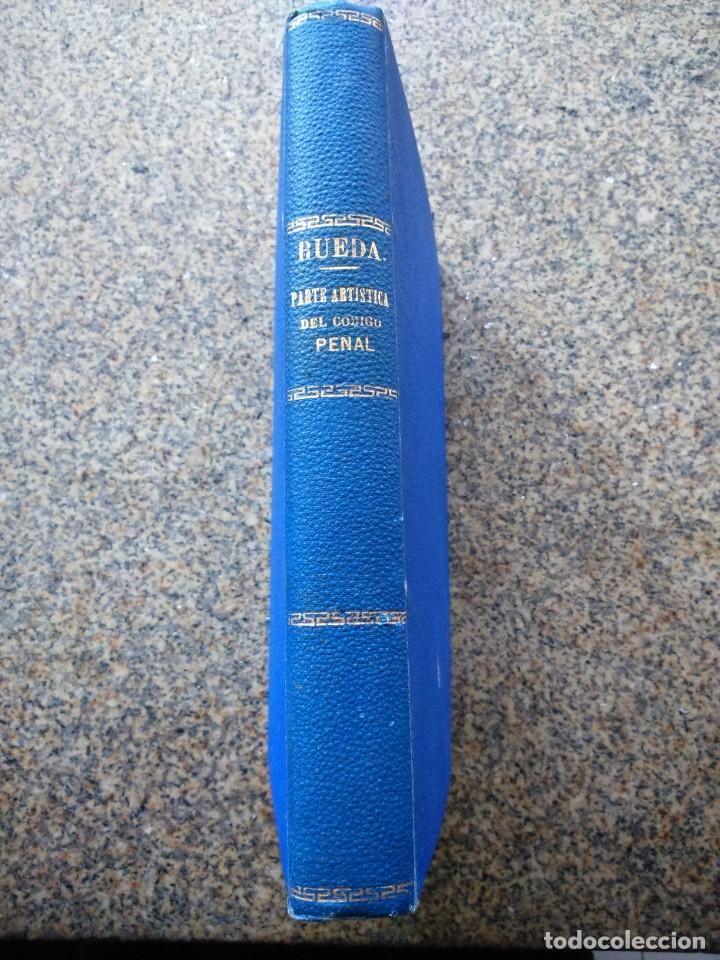 Libros antiguos: PARTE ARTISTICA DEL CODIGO PENAL VIGENTE. ESTUDIO TEORICO Y PRACTICO -- RAMIRO RUEDA -- 1890 - - Foto 3 - 236327710