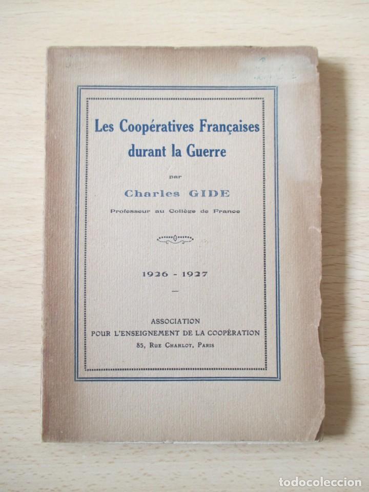 LES COOPÉRATIVES FRANÇAISES DURANT LA GUERRE, DE CHARLES GIDE (Libros Antiguos, Raros y Curiosos - Ciencias, Manuales y Oficios - Derecho, Economía y Comercio)