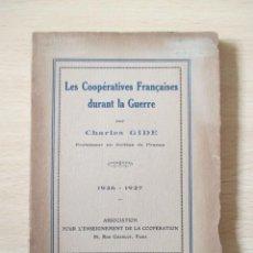 Libros antiguos: LES COOPÉRATIVES FRANÇAISES DURANT LA GUERRE, DE CHARLES GIDE. Lote 236500985