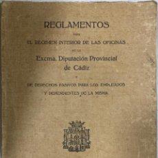 Libros antiguos: REGLAMENTOS PARA EL RÉGIMEN INTERIOR DE LAS OFICINAS DE LA EXCMA.DIPUTACIÓN PROVINCIAL DE CÁDIZ.1913. Lote 238628110