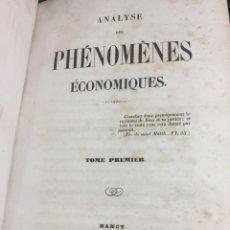 Libros antiguos: ANALYSE DES PHENOMENES ECONOMIQUES 1853. DOS TOMOS EN UN VOLUMEN. EN FRANCÉS.MEDIA PIEL. Lote 239473495