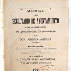 Libros antiguos: ABELLA: MANUAL SECRETARIO AYUNTAMIENTO. Lote 241173785