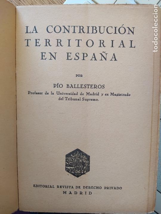 Libros antiguos: Raro, La Contribucion territorial en España, Pio Ballesteros, Revista de derecho privado, sin fecha - Foto 4 - 241432115