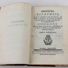 Libros antiguos: PROYECTO ECONOMICO, 1779, BERNARDO WARD, JOACHIN IBARRA IMPRESOR, MADRID. 22X16CM. Lote 241875145