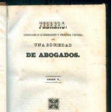 Libros antiguos: NUMULITE *3 FEBRERO ARREGLADO A LA LEGISLACIÓN Y PRÁCTICA VIGENTES UNA SOCIEDAD DE ABOGADOS 1850. Lote 242392535