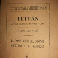 Livros antigos: TETUÁN, AQUILES VIVÓ, EXPORTACION CORCHO ARGELINO Y MARROQUI, 1911 - MARRUECOS, ARGELIA, TETUÁN. Lote 242894160