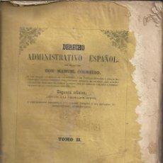 Libros antiguos: DERECHO ADMINISTRATIVO ESPAÑOL.TOMO II. MANUEL COLMEIRO. AÑO 1858. Lote 243625515