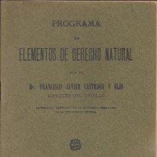 Libros antiguos: PROGRAMA DE ELEMENTOS DE DERECHO NATURAL.FCO.JAVIER CASTEJON Y ELIO. AÑO 1916. Lote 243637180