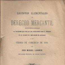 Libros antiguos: LECCIONES ELEMENTALES DE DERECHO MERCANTIL. MIGUEL LUANCO. AÑO 1887. Lote 243641540