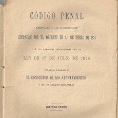 Libros antiguos: CODIGO PENAL ARREGLADO A LAS CORRECCCIONES DICTADAS POR EL R.D.1 ENERO 1871. AÑO 1888. Lote 243780320