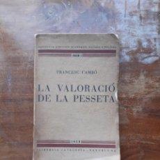 Libros antiguos: LA VALORACIÓ DE LA PESSETA. Lote 244547790