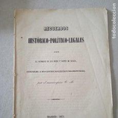 Libros antiguos: RECUERDOS HISTORICO-POLITICO-LEGALES SOBRE LA AUTORIDAD DE LOS REYES Y CORTES DE ESPAÑA. 1851. 29. Lote 245039315