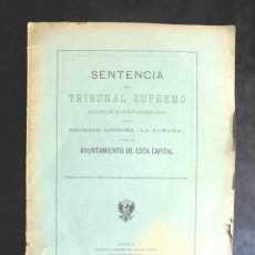 Libros antiguos: SENTENCIA DEL TRIBUNAL SUPREMO 1898 GERONA PLEITO SOCIEDAD ANÓNIMA LA AURORA CONTRA AYUNTAMIENTO. Lote 245059580