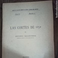 Libros antiguos: LAS CORTES DE 1252. BALLESTEROS, ANTONIO. FORTANET. MADRID, 1911. Lote 245089875