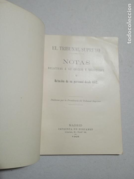 Libros antiguos: EL TRIBUNAL SUPREMO. NOTAS RELATIVAS A SU ORIGEN Y VICISITUDES. RELACION DE SU PERSONAL DESDE 1812 - Foto 3 - 245275040
