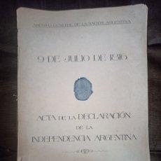 Libros antiguos: ACTA DE LA DECLARACIÓN DE LA INDEPENDENCIA ARGENTINA. 9 JULIO DE 1816. KRAFT. BUENOS AIRES, 1925. Lote 245566190