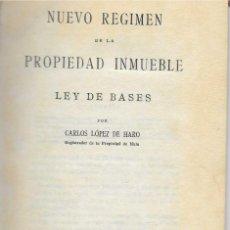 Libros antiguos: NUEVO RÉGIMEN DE LA PROPIEDAD INMUEBLE. LEY DE BASES. CARLOS LÓPEZ DE HARO. Lote 245723195