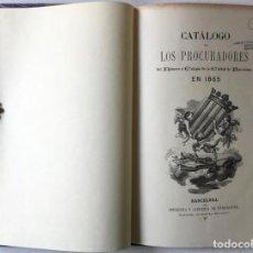 Libros antiguos: CATÁLOGO DE LOS PROCURADORES DEL NÚMERO Y COLEGIO DE LA CIUDAD DE BARCELONA EN 1865.. Lote 245783615