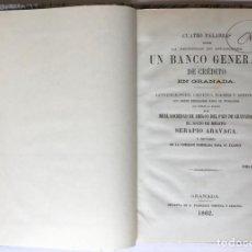 Libros antiguos: CUATRO PALABRAS SOBRE LA NECESIDAD DE ESTABLECER UN BANCO GENERAL DE CRÉDITO EN GRANADA.... Lote 246440480
