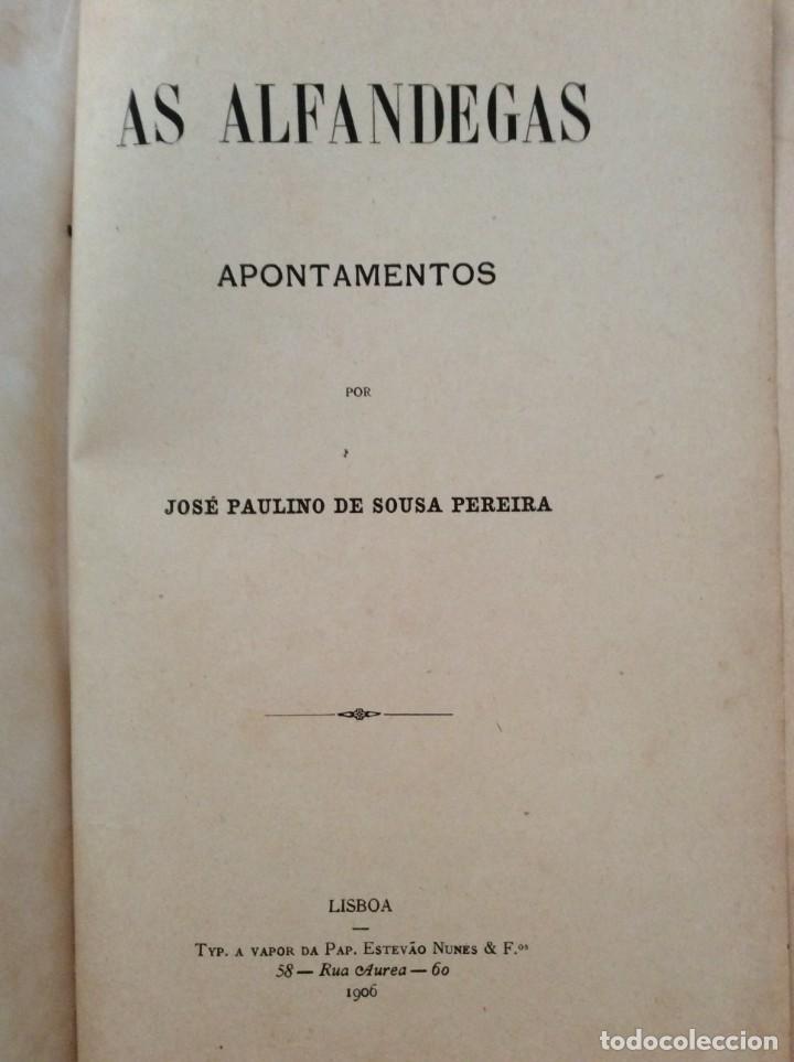 Libros antiguos: AS ALFANDEGAS. APONTAMENTOS POR JOSÉ PAULINO DE SOUSA PEREIRA, 1906. CON MANUSCRITOS - Foto 3 - 246856965