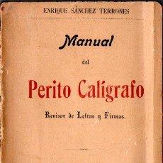 Libros antiguos: ENRIQUE SÁNCHEZ TERRONES . MANUAL DEL PERITO CALÍGRAFO (FONTANET, MADRID,1902). Lote 247550570