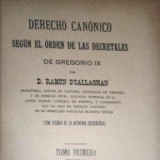 Libri antichi: DERECHO CANÓNICO SEGÚN EL ÓRDEN DE LAS DECRETALES DE GREFORIO IX. - O'CALLAGHAN RAMON. Lote 247819590