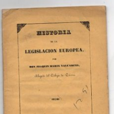 Livros antigos: HISTORIA DE LA LEGISLACION EUROPEA. JOAQUIN MARIA VALCARCEL. CACERES, 1852. Lote 250342430